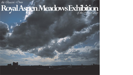 the Queen's Own Royal Aspen Meadows Exhibition of the Finer Arts - airport